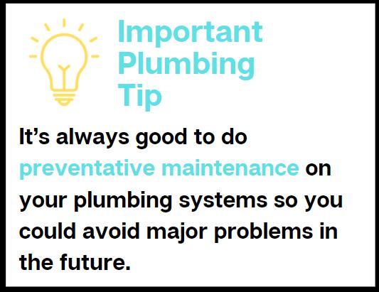 Do preventative maintenance so you can avoid emergency plumbing scenarios.